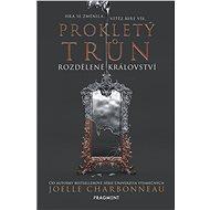 Prokletý trůn – Rozdělené království - Joelle Charbonneau, 272 stran
