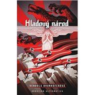 Hladový národ - Vendula Brunhoferová, 241 stran