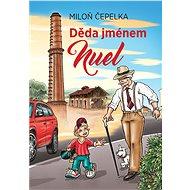 Děda jménem Nuel - Miloň Čepelka, 96 stran