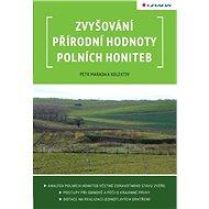 Zvyšování přírodní hodnoty polních honiteb - Elektronická kniha