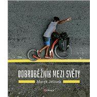Dobroběžník mezi světy - Marek Jelínek, 184 stran