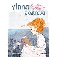 Anna z ostrova - Lucy Maud Montgomeryová, 256 stran