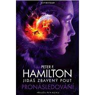 Jidáš zbavený pout Pronásledování - Peter F. Hamilton, 667 stran