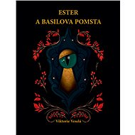 Ester a Basilova pomsta - Viktorie Veselá, 80 stran