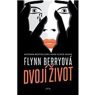 Dvojí život - Flynn Berryová, 280 stran