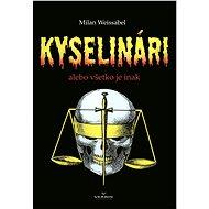 Kyselinári - Milan Weissabel