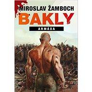 Bakly - Armáda - Elektronická kniha - Už 8. kniha populárnej akčnej fantasy.