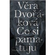Co si pamatuju - Věra Dvořáková, 276 stran