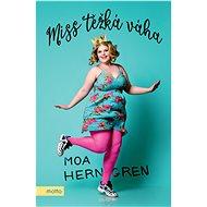 Miss Těžká váha - Moa Herngren, 376 stran