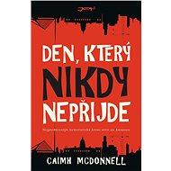 Den, který nikdy nepřijde - Elektronická kniha - Druhý diel Dublinského trilógie. Strhujúca kriminálna zápletka podfarbená břitkým humorom. Caimh McDonnell to proste vie!