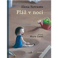 Pláž v noci - Elena Ferrante, 44 stran