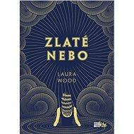 Zlaté nebo - Laura Wood, 328 stran