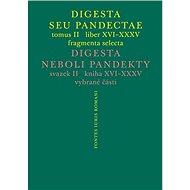 Digesta seu Pandectae. tomus II. / Digesta neboli Pandekty. svazek II. - Elektronická kniha