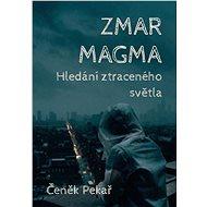 Zmar Magma - Elektronická kniha