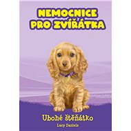 Nemocnice pro zvířátka: Ubohé štěňátko - Elektronická kniha
