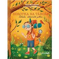 Dorotka na táboře - Petra Martišková, 56 stran