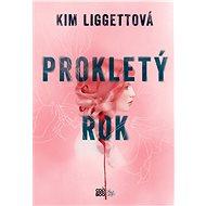 Prokletý rok - Kim Liggettová, 344 stran