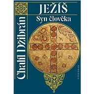 Ježíš Syn člověka - Chalíl Džibrán, 200 stran
