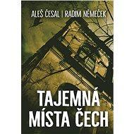 Tajemná místa Čech - Aleš Česal, 360 stran