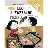 Nika, Leo a zázračné pierko - Paulína Feriancová, 122 stran
