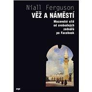 Věž a náměstí - Niall Ferguson, 508 stran