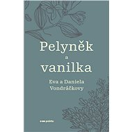 Pelyněk a vanilka - Eva Vondráčková, 152 stran