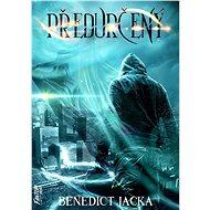 Předurčený - Benedict Jacka, 320 stran