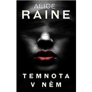 Temnota v něm - Alice Raine, 252 stran