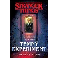 Stranger Things: Temný experiment - Gwenda Bond, 320 stran