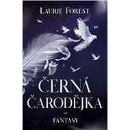 Černá čarodějka - Laurie Forest, 480 stran