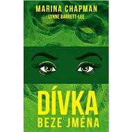 Dívka beze jména - Marina Chapman, 264 stran