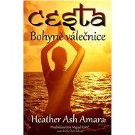 Cesta bohyně válečnice - Amara Heatherash, 208 stran