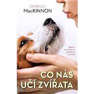 Co nás učí zvířata - Danielle MacKinnon, 240 stran