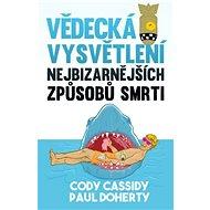 Vědecká vysvětlení nejbizarnějších způsobů smrti - Paul Doherty, 240 stran