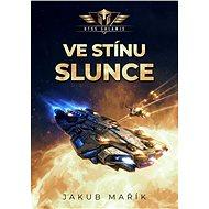 Ve stínu slunce - Jakub Mařík, 288 stran