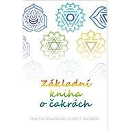 Základní kniha o čakrách - Shalila Sharamonová, 224 stran