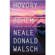 Hovory s Bohem 4 - Neale Donald Walsch, 320 stran