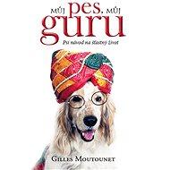 Můj pes, můj guru - Gilles  Moutounet, 136 stran