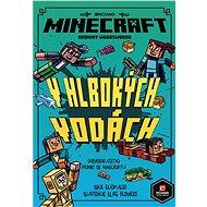 Minecraft Kroniky Woodswordu 3 - V hlbokých vodách - Elektronická kniha