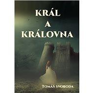 Král a Královna - Tomáš Svoboda, 89 stran
