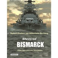 Bitevní loď Bismarck - Burkard Freiherr von Müllenheim-Rechberg, 368 stran