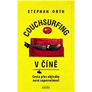Couchsurfing v Číně - Stephan Orth, 277 stran