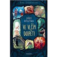 Zvířecí detektivka – Ve vlčím doupěti - Elektronická kniha