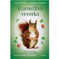Nové příběhy se šťastným koncem – Starostlivá veverka - Elektronická kniha