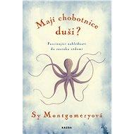 Mají chobotnice duši? - Sy Montgomery, 260 stran