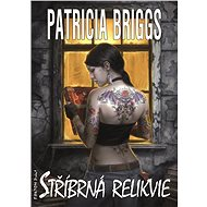 Stříbrná relikvie - Patricia Briggs, 256 stran