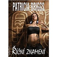 Říční znamení - Patricia Briggs, 272 stran