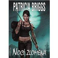 Nocí zlomená - Patricia Briggs, 272 stran
