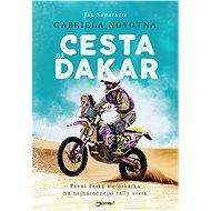 Gabriela Novotná. Cesta na Dakar - Elektronická kniha
