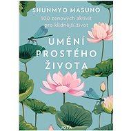 Umění prostého života: 100 zenových aktivit pro klidnější život - Elektronická kniha
